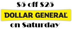 $5 off Saturday at Dollar General
