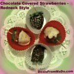 Chocolate Covered Strawberries Redneck Style