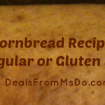 Cornbread Recipe – Regular or Gluten Free