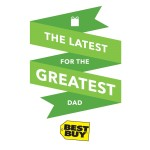 Best Buy has Gifts for the Greatest Dad